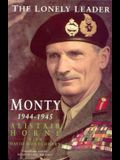 The Lonely Leader: Monty 1944-1945