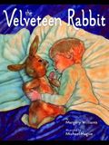 The Velveteen Rabbit: Or How Toys Become Real