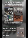 Rematch and Overtime - To Be the Best - Young Readers Edition