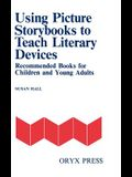 Using Picture Storybooks to Teach Literary Devices: Recommended Books for Children and Young Adults [Volume I]