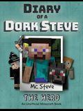 Diary of a Minecraft Dork Steve: Book 2 - The Hero