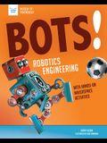 Bots! Robotics Engineering: With Hands-On Makerspace Activities
