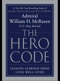 The Hero Code: Lessons Learned from Lives Well Lived