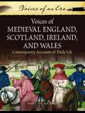 Voices of Medieval England, Scotland, Ireland, and Wales: Contemporary Accounts of Daily Life
