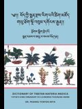 Dictionary of Tibetan Materia Medica (Bod kyi sman rdzas rig pa'i tshig mdzod): Yutok's Mind Ornament of a Hundred Thousand Herbs (G.yu thog sngo 'bum