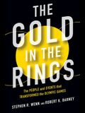 The Gold in the Rings: The People and Events That Transformed the Olympic Games