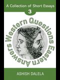 Western Questions Eastern Answers: A Collection of Short Essays - Volume 3