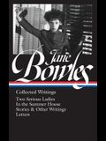 Jane Bowles: Collected Writings (Loa #288): Two Serious Ladies / In the Summer House / Stories & Other Writings / Letters