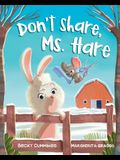 Don't Share, Ms. Hare