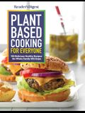 Reader's Digest Plant Based Health Basics Cookbook: More Than 150 Simple and Delicious Disease Fighting Recipes