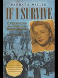 If I Survive: Nazi Germany and the Jews: 100-Year Old Lena Goldstein's Miracle Story