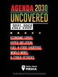 Agenda 2030 Uncovered (2021-2050): Economic Crisis, Hyperinflation, Fuel and Food Shortage, World Wars and Cyber Attacks (The Great Reset & Techno-Fas