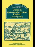 Crime in Seventeenth-Century England: A County Study