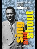 Sing and Shout: The Mighty Voice of Paul Robeson: The Mighty Voice of Paul Robeson