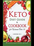 Keto Diet Guide & Cookbook for Women Over 50: Low-Carb, High-Fat Solution for Senior Beginners After 50. How to Reset your Metabolism and Lose Weight