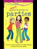A Smart Girl's Guide to Parties: How to Be a Great Guest, Be a Happy Hostess, and Have Fun at Any Party