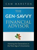 The Gen-Savvy Financial Advisor: Advising the Generations in the New Age of Uncertainty