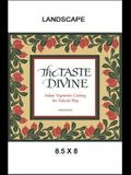 The Taste Divine: Indian Vegetarian Cooking the Natural Way