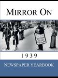 Mirror On 1939: 'Newspaper Yearbook' containing 120 front pages from 1939 - Unique birthday gift / present idea.