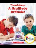 Thankfulness: A Gratitude Attitude! (Rookie Talk about It)