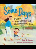 Some Days: A Tale of Love, Ice Cream, and My Mom's Chronic Illness