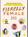 2019 Fiercely Female Wall Poster Calendar: 12 Unique Female Artists Pay Tribute to 12 Badass Women