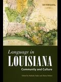 Language in Louisiana: Community and Culture