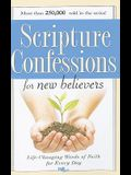Scripture Confessions for New Believers: Life-Changing Words of Faith for Every Day