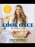 Cook Once Dinner Fix: Quick and Exciting Ways to Transform Tonight's Dinner Into Tomorrow's Feast