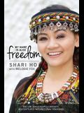 My Name is Also Freedom: The Shari Ho Story