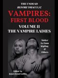 Vampires First Blood Volume II: The Vampire Ladies