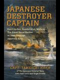 Japanese Destroyer Captain: Pearl Harbor, Guadalcanal, Midway - The Great Naval Battles as Seen Through Japanese Eyes