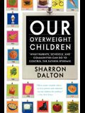 Our Overweight Children: What Parents, Schools, and Communities Can Do to Control the Fatness Epidemic