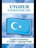 Uyghur Vocabulary: A Uyghur Language Guide