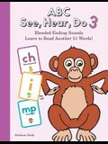 ABC See, Hear, Do Level 4: Learn to Read Blended Ending Sounds