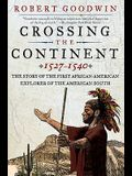 Crossing the Continent 1527-1540: The Story of the First African-American Explorer of the American South