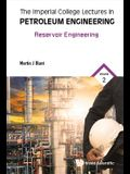 The Imperial College Lectures in Petroleum Engineering: Volume 2: Reservoir Engineering