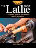 The Lathe Book 3rd Edition: A Complete Guide to the Machine and Its Accessories