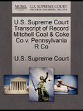 U.S. Supreme Court Transcript of Record Mitchell Coal & Coke Co V. Pennsylvania R Co