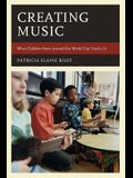 Creating Music: What Children from Around the World Can Teach Us