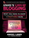 Concreteloop.com Presents: Angel's Laws of Blogging: What You Need to Know If You Want to Have a Successful and Profitable Blog