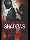 A Plague of Shadows: A Written Remains Anthology