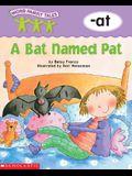 Word Family Tales (-At: A Bat Named Pat)