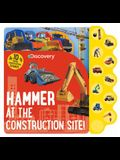 Discovery Hammer at the Construction Site!: 10 Construction Sounds