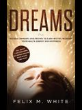 Dreams: How to Understand the Meanings and Messages of your Dreams. All about Lucid Dreaming, Recurring Dreams, Nightmares and