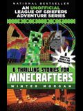 An Unofficial League of Griefers Adventure Series Box Set: 6 Thrilling Stories for Minecrafters