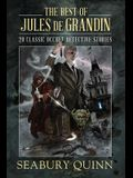 The Best of Jules de Grandin: 20 Classic Occult Detective Stories