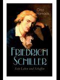 Friedrich Schiller - Sein Leben und Schaffen: Biografie