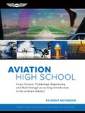 Aviation High School Student Notebook: Learn Science, Technology, Engineering and Math Through an Exciting Introduction to the Aviation Industry