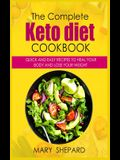 The Ultimate Keto Diet Cookbook: Quick And Easy Recipes To Heal Your Body And Lose Your Weight Fast in simple steps. 50+ Mouthwatering recipes to wow